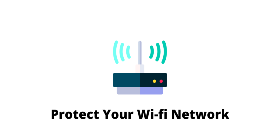 Protect Your Wifi Network
